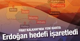 Fırat Kalkanı haritası Erdoğan 4 zor hedefi işaretledi!