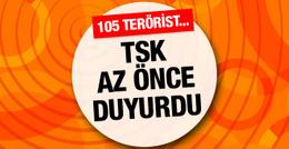 TSK az önce duyurdu 105 terörist...