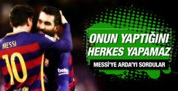 Lionel Messi'den Arda Turan'a övgüler