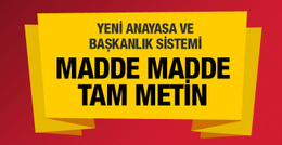 Yeni Anayasa paketi madde madde tam metin ve Başkanlık Sistemi