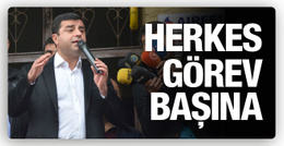 Demirtaş'tan kritik çağrı! Herkes görev başına