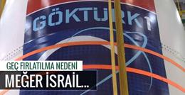 Göktürk-1 uydusu neden geç fırlatıldı? İsrail...