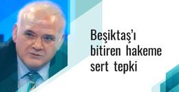 Ahmet Çakar'dan Beşiktaş maçı hakemine olay sözler