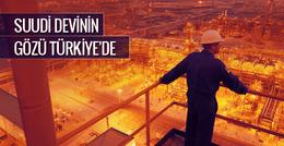 Suudi devinin gözü Türkiye'de!