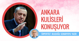 Ankara kulislerinde dengeleri değiştirecek senaryo