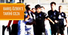 Barış Özbek'e 12 maç men cezası