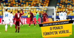 Kiev'e verilen penaltı Türkiye'de verilse...