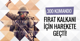 300 komando Fırat Kalkanı için bölgeye sevk edildi!