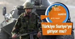 Halep son durum Türkiye Suriye'ye karadan girecek mi?