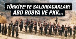 ABD Rusya ve PKK'dan hain Türkiye planı!