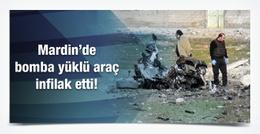 Mardin'de bomba yüklü araç infilak etti!