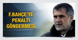 Şenol Güneş'ten Fenerbahçe'ye penaltı göndermesi!
