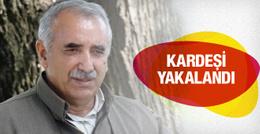 Murat Karayılan'ın kardeşi gözaltında!