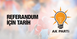 AK Parti'den referandum sinyali tarih verdi