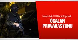 İstanbul'da PKK'lılar sokağa indi!