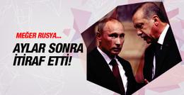 Rusya'dan aylar sonra gelen Türkiye itirafı! Meğer...