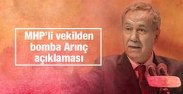MHP'li Erkan Akçay'dan bomba Arınç açıklaması