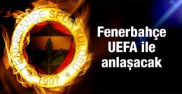 Fenerbahçe UEFA ile anlaşacak