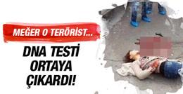 DNA testi her şeyi ortaya çıkardı! Meğer o terörist...