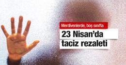 23 Nisan kutlamalarında okulda taciz