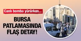 Bursa'da patlama flaş detay! Canlı bomba yürürken...