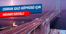 Bakan'dan körfez köprüsünde indirim sinyali!