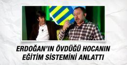 Erdoğan'ın övdüğü hocanın eğitim sistemini anlattı