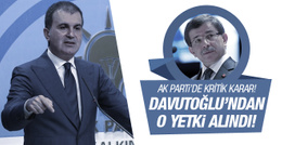 AK Parti'de kritik karar! O yetki Davutoğlu'ndan alındı!