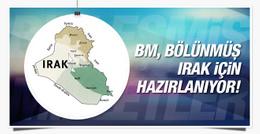 BM'den bölünmüş Irak için ilk adım!