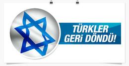 İsrail gazetesi yazdı! Türkler geri döndü