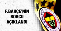 Fenerbahçe borcunu açıkladı