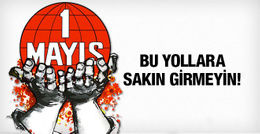 1 Mayıs 2016 İstanbul kutlama yerleri ve kapalı yollar