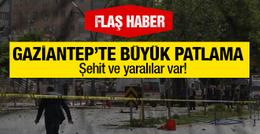 Gaziantep'te büyük patlama! Şehit ve yaralılar var