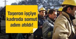 Taşeron işçilerin kadrosu için somut adım