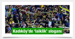 Kadıköy'de laiklik sloganları