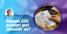 Ödenen GSS primleri geri verilecek mi?