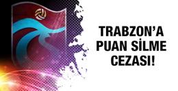 Trabzonspor'un 3 puanı silindi