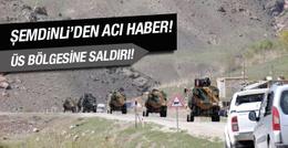 Şemdinli'de üs bölgesine saldırı! 2 şehit!