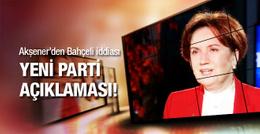 Akşener'den baraj ve başkanlık iddiası!