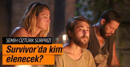 Survivor 2016 kim elenecek? Semih Öztürk sürprizi