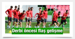 Galatasaray'da derbi öncesi flaş gelişme