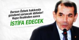 Dursun Özbek istifa edecek!