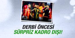 Fenerbahçe maçı öncesi sürpriz kesik!
