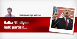 Halka 'it' diyen halk partisi!.. Süleyman Özışık yazdı