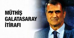 Şenol Güneş'ten Galatasaray itirafı!