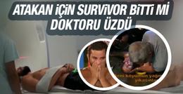 Atakan için Survivor bitti mi? Son durumu ne doktor üzdü!