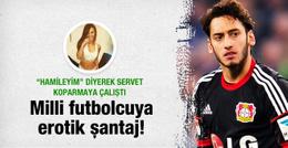 Hakan Çalhanoğlu'na erotik şantaj!