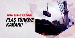 Rusya'dan flaş Türkiye kararı! Yasak kalktı!