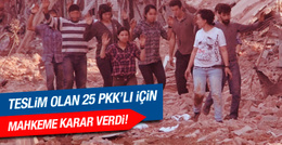 Nusaybin'de teslim olan PKK'lılar için karar verildi