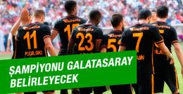 Şampiyonu Galatasaray belirleyecek